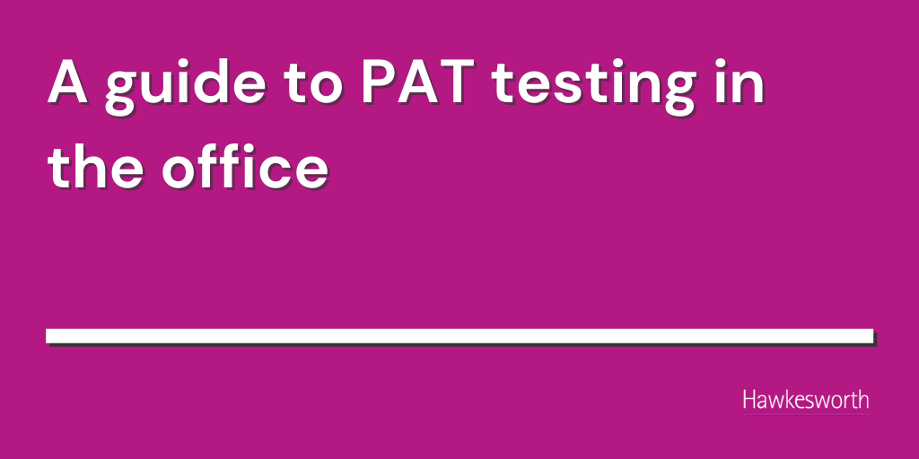 A guide to PAT testing in the office