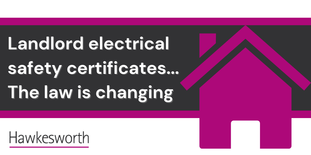 Landlord electrical safety certificates – the law is changing